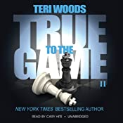 True to the Game II: The True to the Game Trilogy, Book 2 | [Teri Woods]