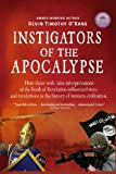 img - for Instigators of the Apocalypse: How Those with False Interpretations of the Book of Revelation Influenced Wars and Revolutions in the History of Western Civilization book / textbook / text book