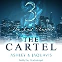 The Cartel 3: The Last Chapter Audiobook by  Ashley & JaQuavis Narrated by Cary Hite