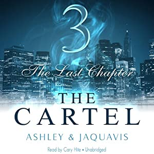 The Cartel 3: The Last Chapter | [Ashley & JaQuavis]