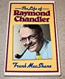 The life of Raymond Chandler (0839829051) by Frank MacShane