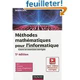 Méthodes mathématiques pour l'informatique - 5e éd. - Cours et exercices corrigés: Cours et exercices corrigés...