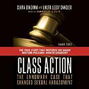 Class Action: The Landmark Case That Changed Sexual Harassment Law | [Clara Bingham, Laura Leedy Gansler]