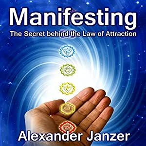 Manifesting: The Secret Behind the Law of Attraction Audiobook