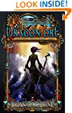 Dragon Ore: Epic Fantasy (The Dawning of Power trilogy Book 3)