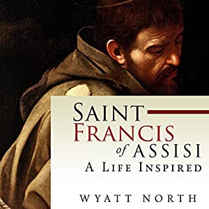 Saint Francis of Assisi: A Life Inspired Audiobook