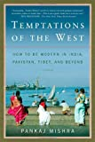 img - for Temptations of the West: How to Be Modern in India, Pakistan, Tibet, and Beyond [Paperback] [2007] (Author) Pankaj Mishra book / textbook / text book