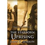 The Starborn Uprising: Books 1, 2, and 3