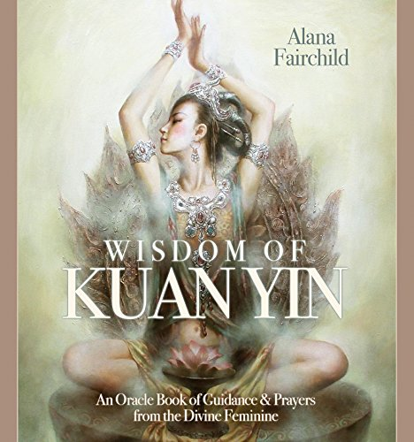 wisdom-of-kuan-yin-an-oracle-book-of-guidance-prayers-from-the-divine-feminine