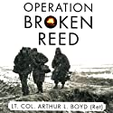 Operation Broken Reed (       UNABRIDGED) by Arthur Boyd Narrated by Christopher Curry