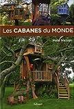 echange, troc Pete Nelson - Les cabanes du monde