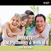 Divorce: The Psychology & Work of It | [Sam Margulies]