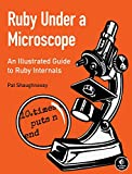Ruby Under a Microscope - An Illustrated Guide to Ruby Internals