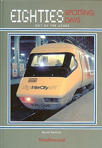 railway-book-by-strathwood-eighties-spotting-days-out-of-the-ashes