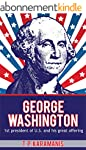 George Washington: 1st President of U...