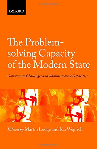 The Problem-solving Capacity of the Modern State: Governance Challenges and Administrative Capacities