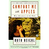 Comfort Me with Apples: More Adventures at the Tableby Ruth Reichl