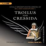 Troilus and Cressida: Arkangel Shakespeare | William Shakespeare
