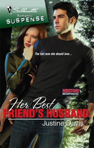 Her Best Friend's Husband (Silhouette Romantic Suspense), JUSTINE DAVIS