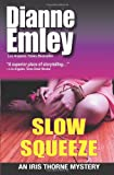 Slow Squeeze: Iris Thorne Mysteries - Book 2