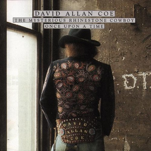 David Allan Coe - The Mysterious Rhinestone Cowboy  Once Upon a Time - Zortam Music