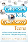 Cyber-Safe Kids, Cyber-Savvy Teens: H...