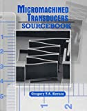 img - for By Gregory T. Kovacs Micromachined Transducers Sourcebook (1st Edition) book / textbook / text book