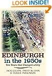 Edinburgh in the 1950s: Ten Years tha...