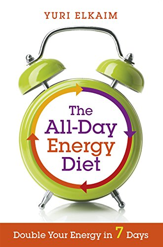 The All-Day Energy Diet: Double Your Energy in 7 Days by Yuri Elkaim (23-Sep-2014) Paperback PDF
