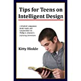 Tips for Teens on Intelligent Design: Study Guide for Defeating Darwinism