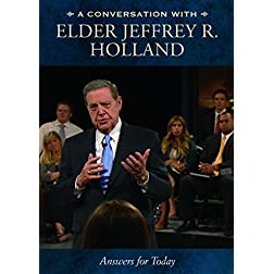 A Conversation with Elder Jeffrey R. Holland: Meaningful Answers for Today