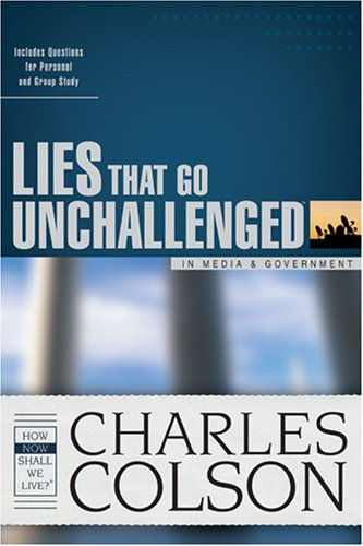 Lies That Go Unchallenged in the Media & Government, CHARLES COLSON, JAMES SUART BELL