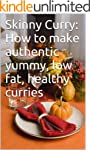 Skinny Curry: The Secrets of Making L...
