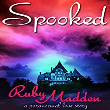 Spooked (       UNABRIDGED) by Ruby Madden Narrated by Clay Lomakayu