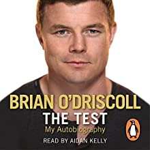 The Test: My Autobiography (       UNABRIDGED) by Brian O'Driscoll Narrated by Aidan Kelly