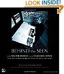 Behind the Seen: How Walter Murch Edi...