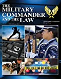 The Military Commander and the Law  11th Edition 2012