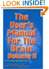 The User's Manual for The Brain: Volume II