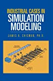 img - for Industrial Cases in Simulation Modeling book / textbook / text book