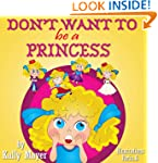 DON'T WANT TO BE A PRINCESS! Funny Rh...