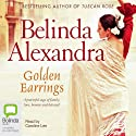 Golden Earrings Audiobook by Belinda Alexandra Narrated by Caroline Lee