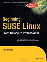 Beginning SUSE Linux: From Novice to Professional