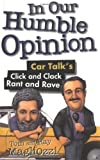 img - for In Our Humble Opinion: Car Talk's Click and Clack Rant and Rave by Tom Magliozzi (2000-05-01) book / textbook / text book