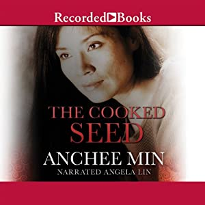 The Cooked Seed: A Memoir | [Anchee Min]