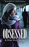 Obsessed: & Other Short Stories