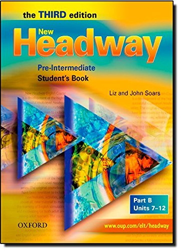 New Headway Pre-Intermediate: Student's Book B 3rd Edition: Student's Book B Pre-intermediate lev (New Headway Third Edition)