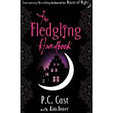 The Fledgling Handbook: House of Night 12by P. C. Cast