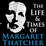 The Life and Times of Margaret Thatcher | Nicholas Jamison
