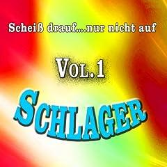 Scheiss drauf.... Nur nicht auf Schlager, Vol. 1 Songtitel: Schluss, aus und vorbei Songposition: 18 Anzahl Titel auf Album: 25 veröffentlicht am: 23.08.2013