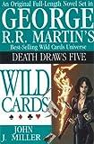 George R.R. Martin's Wild Card Universe: Death Draws Five (1596872977) by John J. Miller
